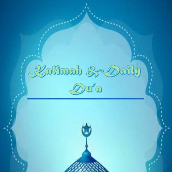 Kalimah & Daily Dua by Imam Nizaal Khodabux